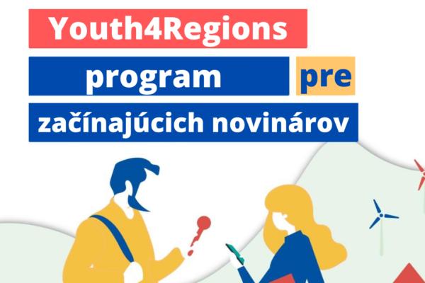 Máš novinárske ambície? Prihlás sa do programu Youth4Regions