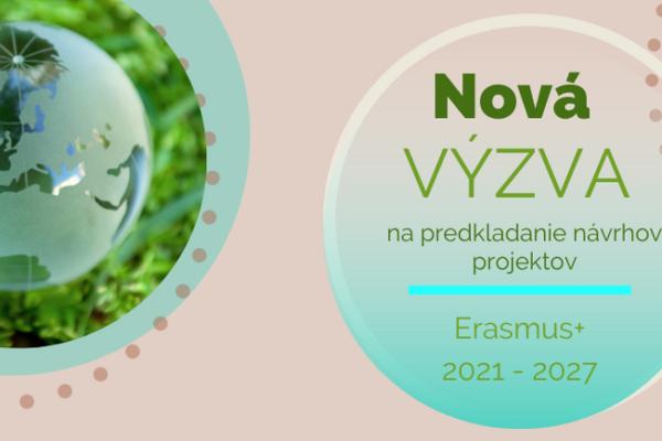 Výzva v novom programe Erasmus+ 2021 – 2027
